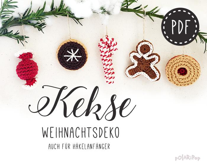 Weihnachtsdeko Kik.Häkelanleitung Kekse Weihnachtsdeko Polaripop
